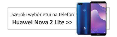 Szeroki wybór etui na telefon Huawei Nova 2 Lite