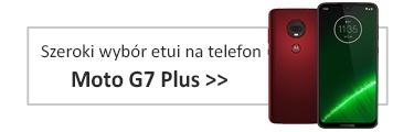 Szeroki wybór etui na telefon Motorola Moto G7 Plus