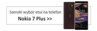 Szeroki wybór etui na telefon Nokia 7 Plus