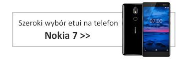 Szeroki wybór etui na telefon Nokia 7