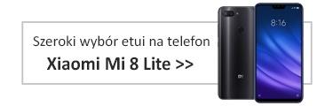 Szeroki wybór etui na telefon Xiaomi Mi 8 Lite