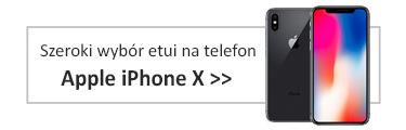 Szeroki wybór etui na iPhone X
