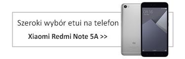 Szeroki wybór etui na telefon Xiaomi Redmi Note 5A
