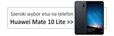 Szeroki wybór etui na Huawei Mate 10 Lite